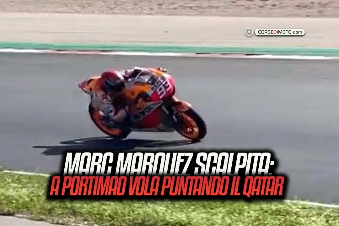 MotoGP, Marc Marquez paws: in Portimao he flies aiming for Qatar - Motor Informed