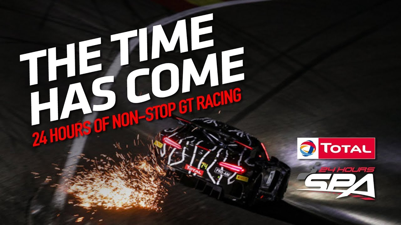 THE TIME HAS COME - The Total 24 Hours of Spa 2019 - Motor Informed