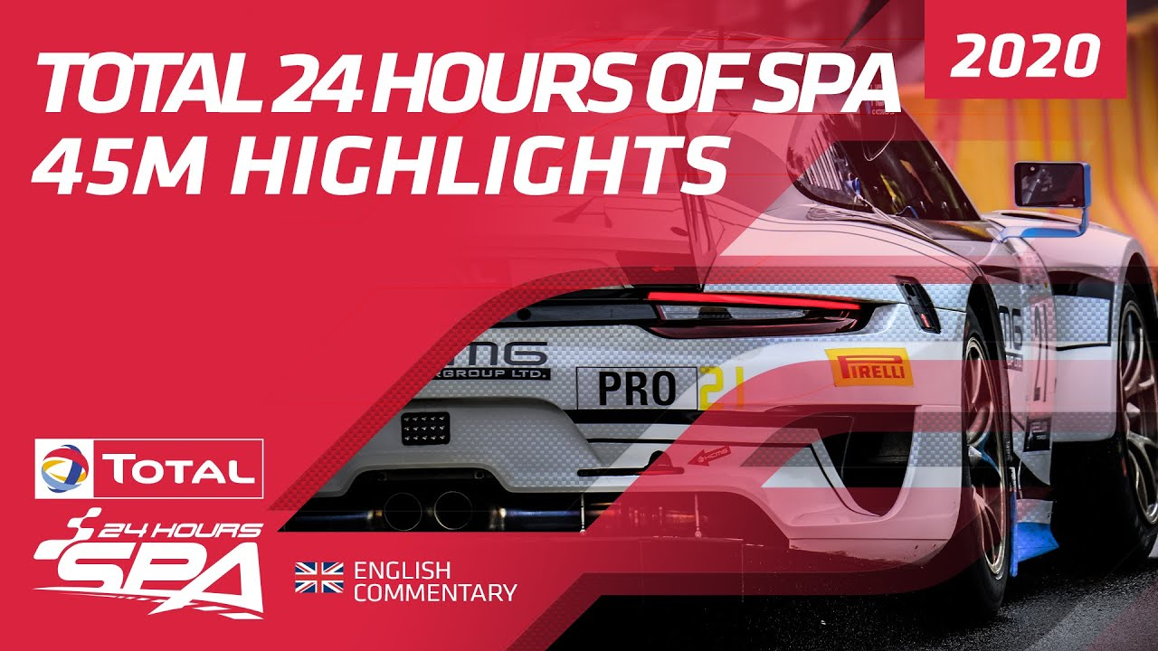 TOTAL 24 HOURS OF SPA 2020 - Extended Highlights - Motor Informed