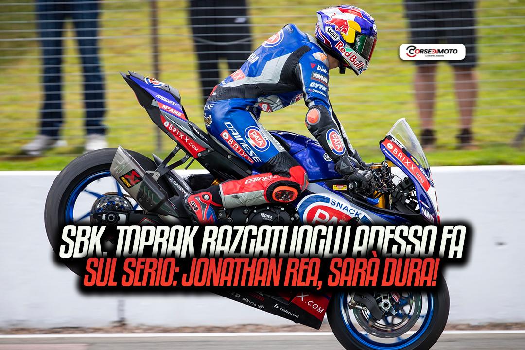Superbike, Toprak Razgatlioglu is now severe. Rea, it is going to be powerful! - Motor Informed