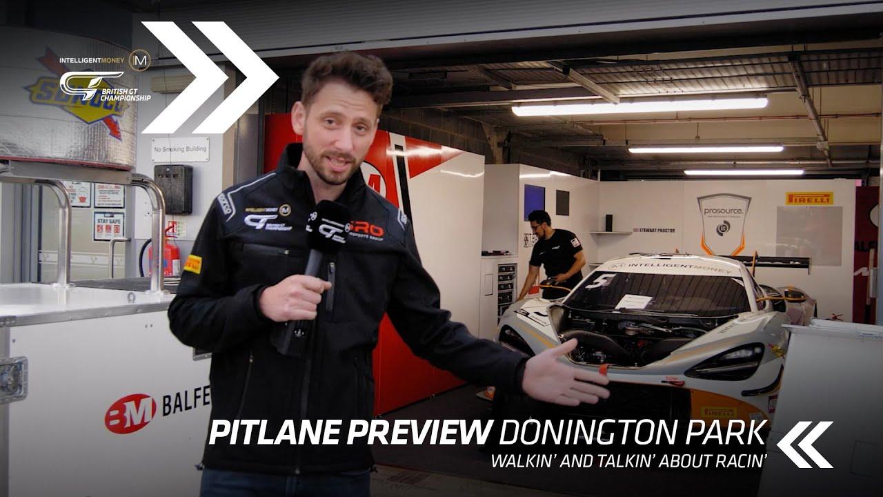PITLANE PREVIEW | British GT - Donington Park - R3 - Motor Informed