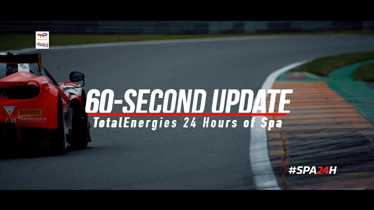 60-SECOND UPDATE - Total 24 Hours of Spa 2021 - #SPA24H - Motor Informed